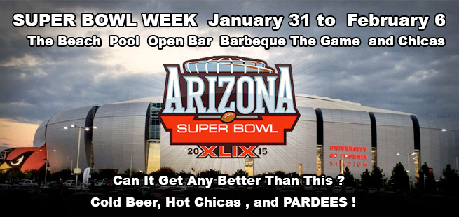 Super Bowl Party January 31 to February 6 The Beach, Pool, Open Bar, Barbeque, The Game, and Chicas Can It Get Any Better Than This ?